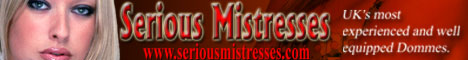 Seriousmistresses All listed by geographical location throughout the UK and rest of the world