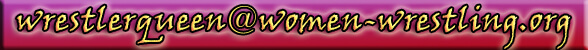 Women Wrestling Famous women wrestlers, wrestling holds, interviews, forum